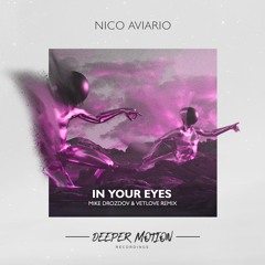 Nico Aviario - In Your Eyes (Mike Drozdov & VetLove Remix)