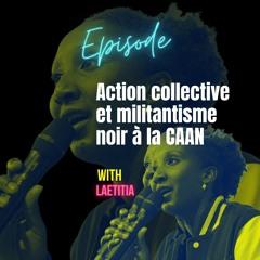 Action collective et militantisme noir à la CAAN
