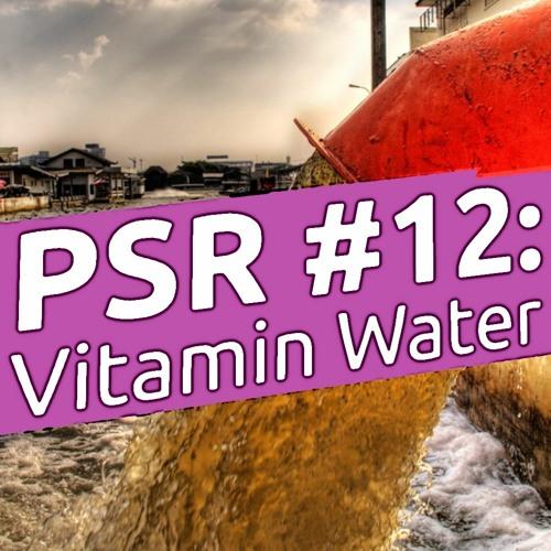 PSR No. 12: Vitamin Water