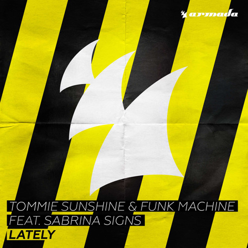 Tommie Sunshine & Funk Machine feat. Sabrina Signs - Lately