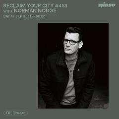 Reclaim Your City #453 avec Norman Nodge - 18 Septembre 2021
