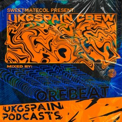 SweetmateCol Present UKGSpain Crew Mixed By Orebeat [UKGSpain Podcasts]#50 (Free Download)