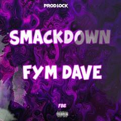 FYM Dave - Smack Down (Prod. Lock)