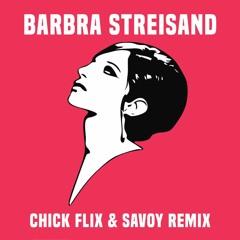 Barbra Streisand (Chick Flix & SAVOY Remix)