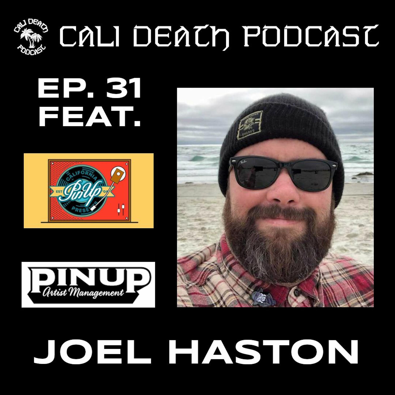 Ep. 31 - Joel Haston (PinUp Productions)