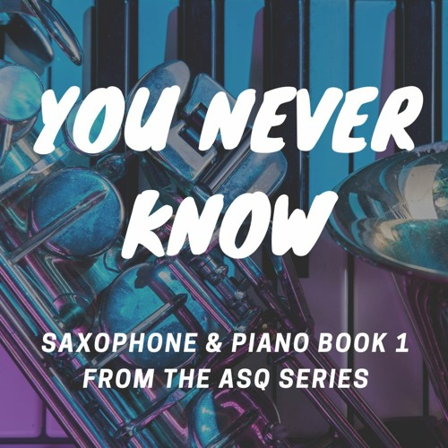 You Never Know from Saxophone & Piano Book 1