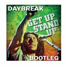 DAYBREAK - Get Up Stand Up - Bootleg - ( FREE DOWNLOAD ) Please click more to receive download
