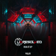 Unresolved - Run it up † | Official Preview [OUT NOW]