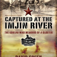 download Captured at the Imjin River: The Korean War Memoirs of a Gloster full