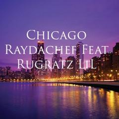 CHICAGO I RayDachef Feat Rugratz LiL