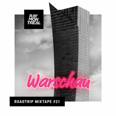 Roadtrip Mixtape #21 Warschau (by Ray Montreal)