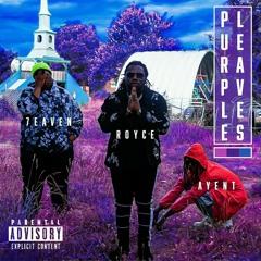 Purple leaves- Royce ft. Ayent & 7eaven