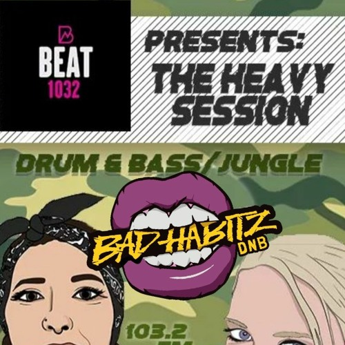 Bad Habitz guestmix on The Heavy Sessions Show BEAT 103.2 FM 07/05/20