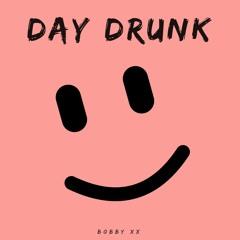DAY DRUNK