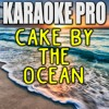 Cake By The Ocean (Originally Performed by DNCE) (Instrumental Version)