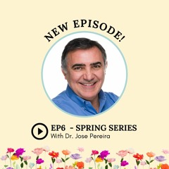 S2: Episode 6: Spring Series with Jose Pereira