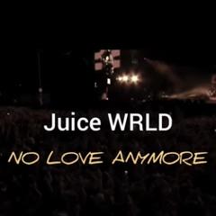 Juice WRLD - No Love Anymore