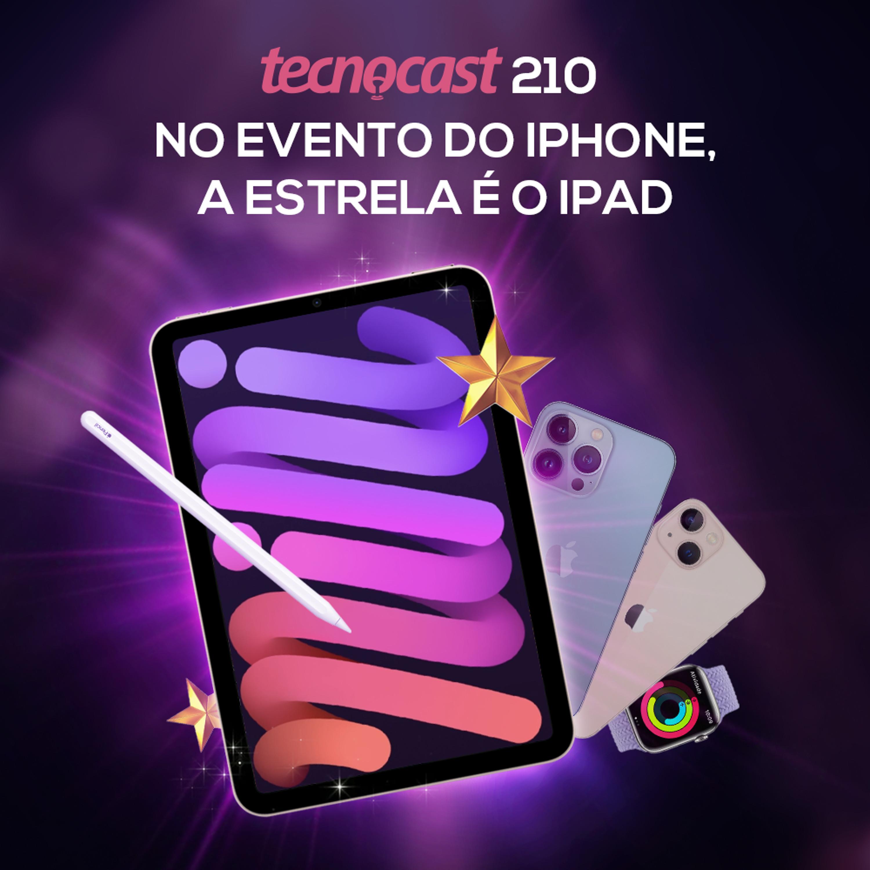 210 – No evento do iPhone, a estrela é o iPad