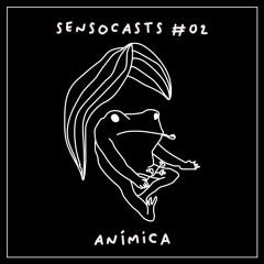 SENSOCASTS #02 - Anímica