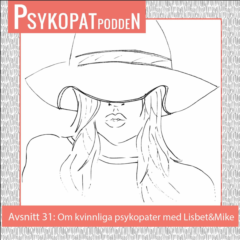 Avsnitt 31: Om kvinnliga psykopater med Lisbet & Mike