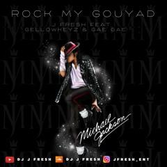 Rock My Gouyad-Dj J Fresh Feat. Gellowkeyz & Gae Gae