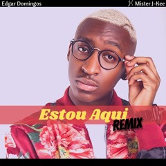 Edgar Domingos - Estou Aqui (J-Kee Kizomba Remix)