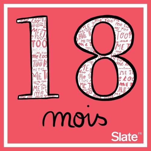 18 mois, Me Too, le féminisme, et nous
