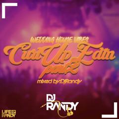 Wedding House Vibes: Curl Up Edition Pt.2 - Dj Randy