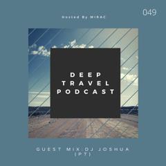 Deep Travel [Session# 049 Guest mix Dj Joshua (PT)]
