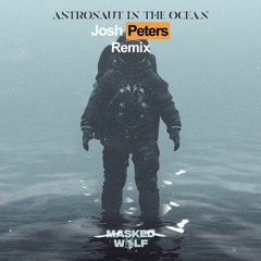 Masked Wolf - Astronaut In The Ocean (Josh Peters Remix) FREE DOWNLOAD