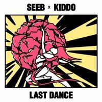 Seeb - Last Dance Feat. Kiddo (Not Chris Stark Remix)