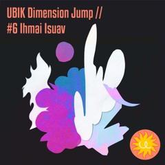 UBIK Dimension Jump // #6 Ihmai Isuav
