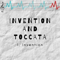 Invention and Toccata - I. Invention