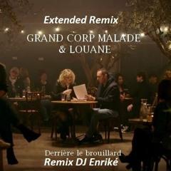 Louane & Grand Corp Malade (Derrière Le Brouillard) Extended Mix DJ Enriké