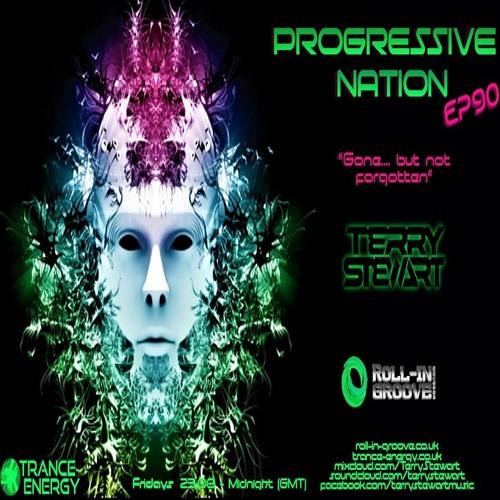 Progressive Nation EP90 🕉 Gone but not forgotten (Progressive psy-trance)