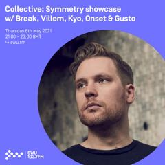 Symmetry Recordings showcase w/ Break, Villem, Kyo, Onset & Gusto - 06th MAY 2021