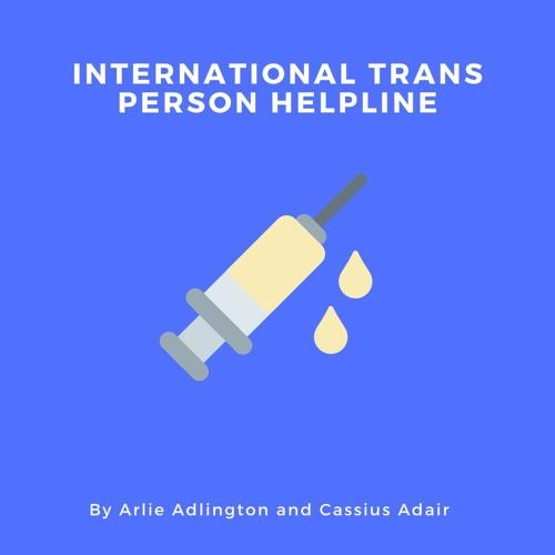 International Trans Person Helpline (by Arlie + Cass)