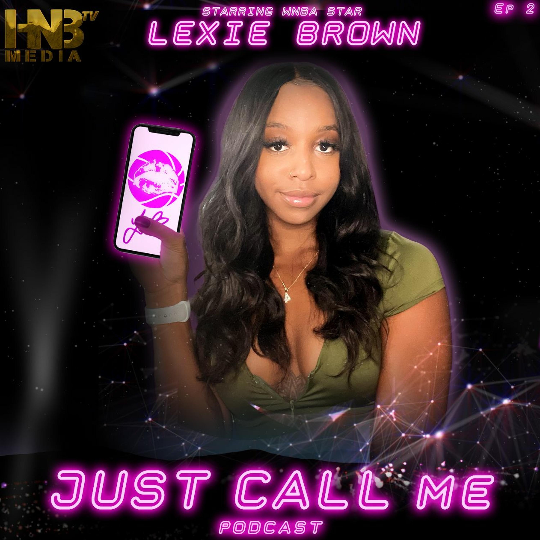 Lexie Brown's Just Call Me Ep. 2: Dee Brown (3/24/21)