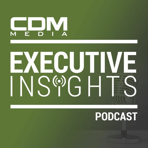 CDM Executive Insights Podcast: Greg Ericson