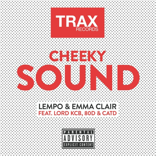 Lempo & Emma Clair Feat. Lord KCB, 80D & CATD - Cheeky Sound (TRAX RECORDS)
