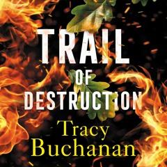 Trail of Destruction by Tracy Buchanan