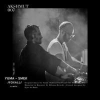 [ΔKSHMUT007] Yuma - Smek (Foxall Remix)