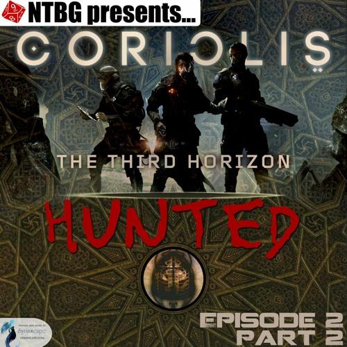 Coriolis: Hunted - Episode 2.2