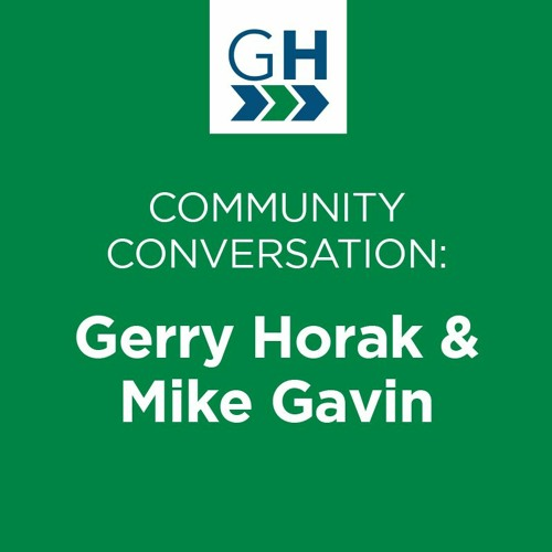 Gerry Horak & Mike Gavin Community Conversation