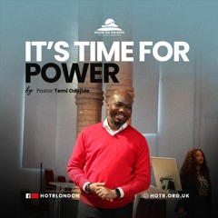 It's Time for Power - Pastor Temi Odejide - Sunday 11 Apr 2021