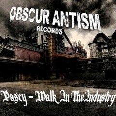 Pascy - Walk In The Industry  (NSXSC Mastering V1.3) FREE DOWNLOAD