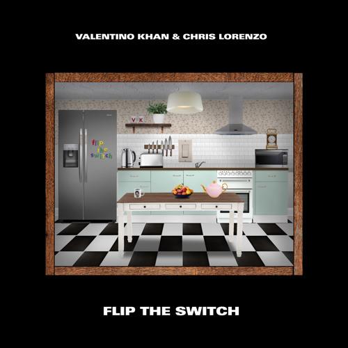 Valentino Khan & Chris Lorenzo - Flip The Switch