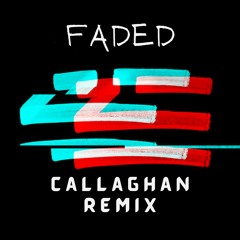 Faded - Callaghan Remix