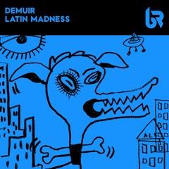 LIMITED PREMIERE: Demuir - Latin Madness