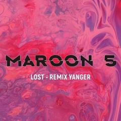 Maroon 5 - Lost [ Remix Yanger ]
